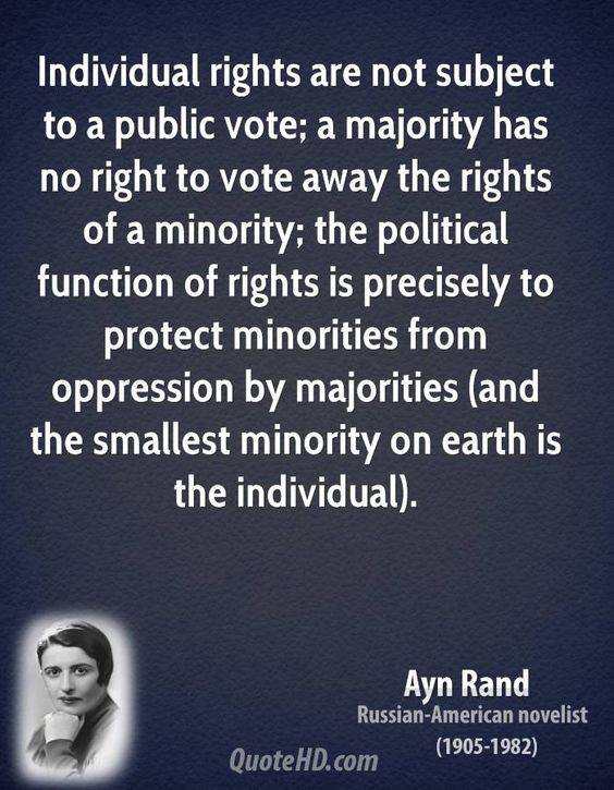 Ayn Rand the smallest minority is the individual