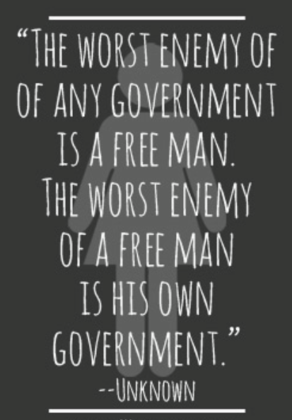 Government the enemy of Free Man