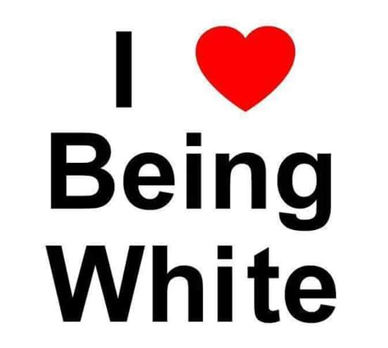 I love being white