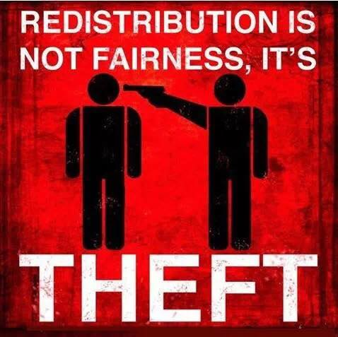 Redistribution is THEFT